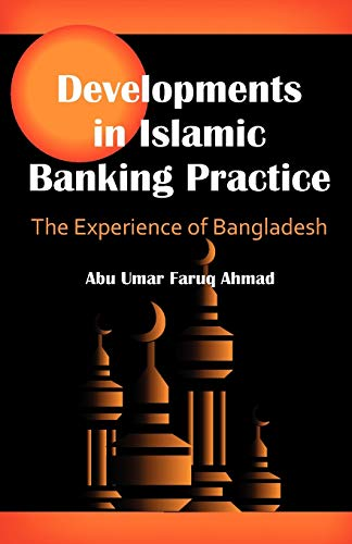 9781599428284: Developments in Islamic Banking Practice: The Experience of Bangladesh