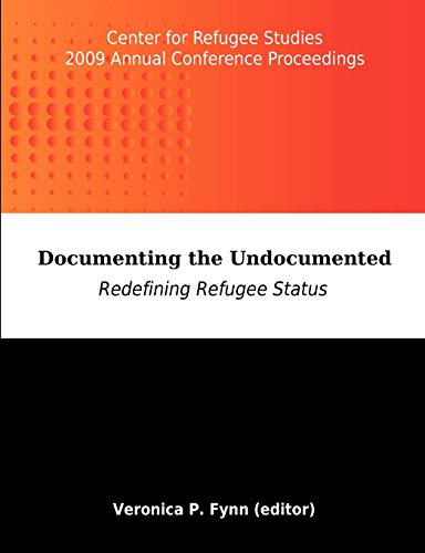 9781599428567: Documenting the Undocumented: Redefining Refugee Status: Center for Refugee Studies 2009 Annual Conference Proceedings