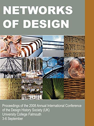 9781599429069: Networks of Design: Proceedings of the 2008 Annual International Conference of the Design History Society (UK) University College Falmouth