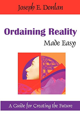 9781599429106: Ordaining Reality Made Easy: A Guide for Creating the Future