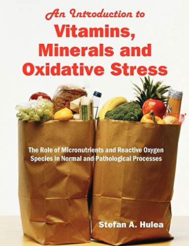 9781599429465: An Introduction to Vitamins, Minerals and Oxidative Stress: The Role of Micronutrients and Reactive Oxygen Species in Normal and Pathological Processes