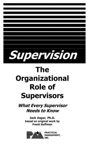 9781599429694: Supervision - The Organizational Role of Supervisors: What Every Supervisor Needs to Know
