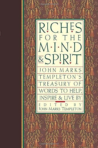 9781599471013: Riches for the Mind and Spirit: John Marks Templeton's Treasury of Words to Help, Inspire, and Live By (Giniger Book)