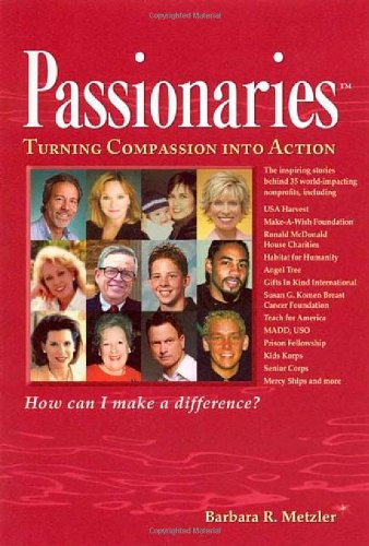 9781599471051: Passionaries: Turning Compassion into Action