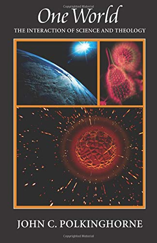 9781599471112: One World: The Interaction of Science and Theology