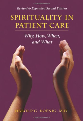 9781599471167: Spirituality in Patient Care: Why, How, When, and What