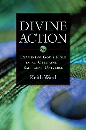 9781599471303: Divine Action: Examining God's Role in an Open and Emergent Universe