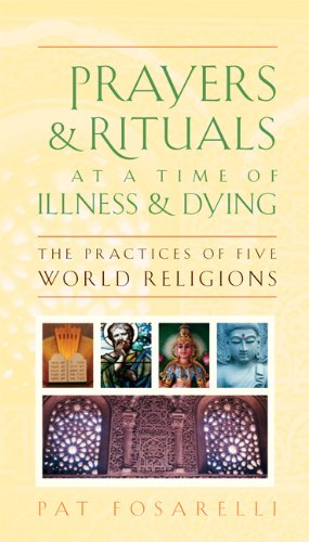 9781599471464: Prayers and Rituals at a Time of Illness and Dying: The Practices of Five World Religions
