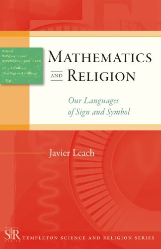 Mathematics and Religion: Our Languages of Sign: Leach, Javier