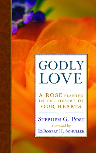 9781599471518: Godly Love: A Rose Planted in the Desert of Our Hearts