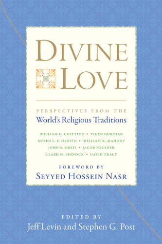 Divine Love: Perspectives from the World's Religious Traditions: Levin, Jeff [Editor]; Post, ...
