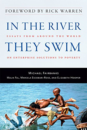 9781599472515: In the River They Swim: Essays from Around the World on Enterprise Solutions to Poverty
