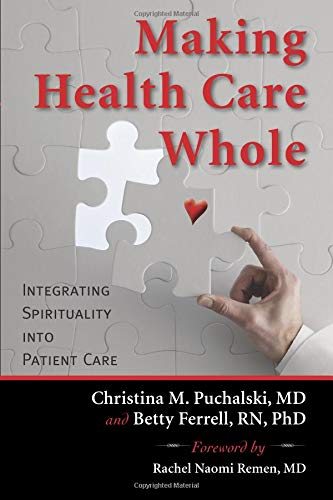 Download Making Health Care Whole: Integrating Spirituality into Patient Care