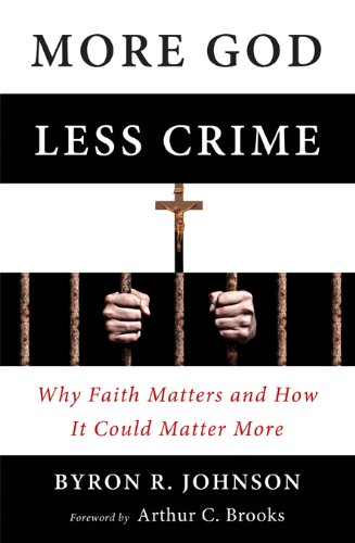9781599473949: More God, Less Crime: Why Faith Matters and How It Could Matter More