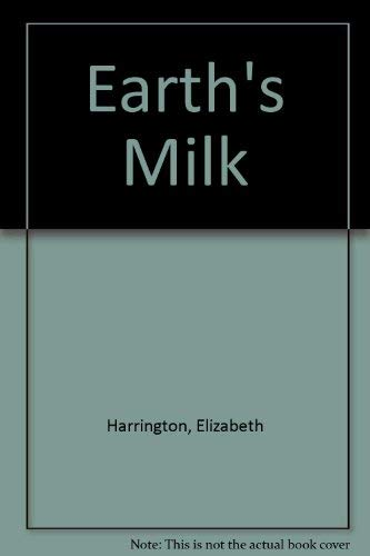 9781599480596: Earth's Milk