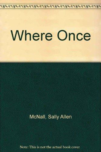 Where Once: Sally Allen Mcnall
