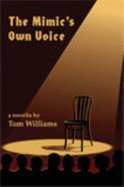 9781599482941: The Mimic's Own Voice: A Novella