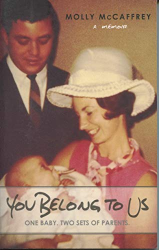 You Belong to Us - Molly McCaffrey: A Memoir: McCaffrey, Molly