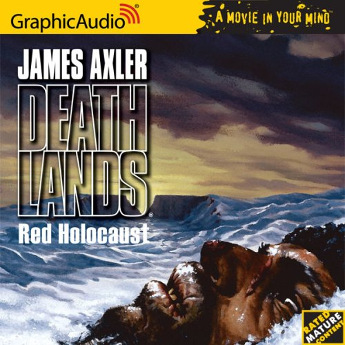 Red Holocaust [Book 2 in the Deathlands Series] [Audiobook]: James Axler