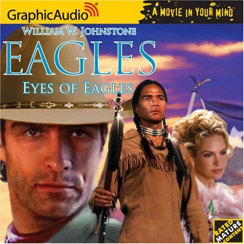 Eagles # 1 - Eyes of Eagles (The Eagles): William W. Johnstone