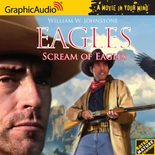 Eagles # 4 - Scream of Eagles (The Eagles): William W. Johnstone