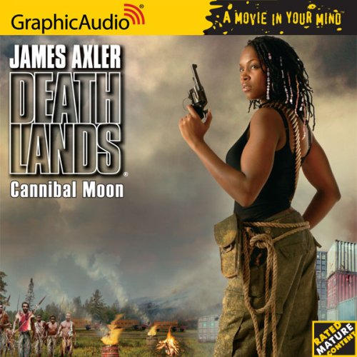 Deathlands # 77 -Cannibal Moon: James Axler