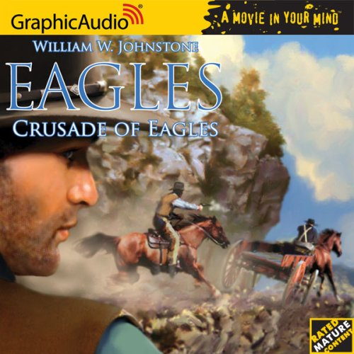Eagles # 12 - Crusade of Eagles (The Eagles) (159950376X) by William W. Johnstone