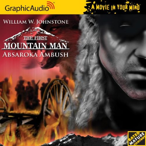 First Mountain Man # 3 - Absaroka Ambush (The First Mountain Man) (1599504030) by William W. Johnstone