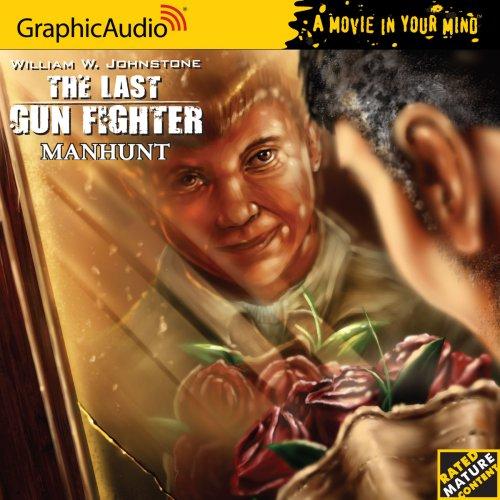 The Last Gunfighter 10 - Manhunt (1599505592) by William W. Johnstone