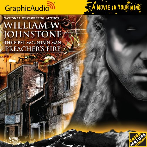 The First Mountain Man 16 - Preacher's Fire: William W. Johnstone