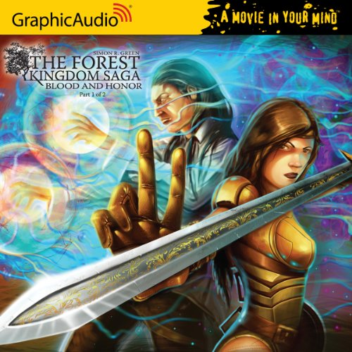 The Forest Kingdom Saga Blood and Honor (part 1 of 2): Simon R. Green