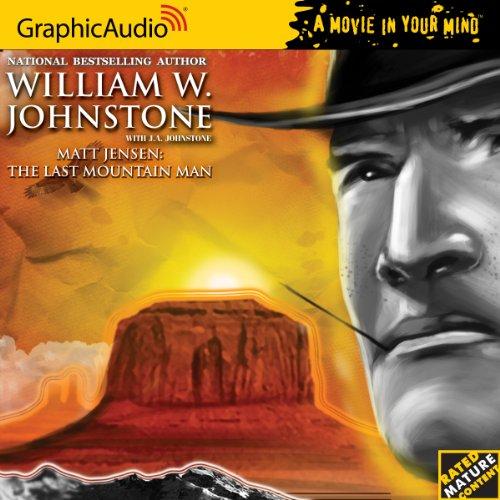 Matt Jensen: The Last Mountain Man 1  The Last Mountain Man (1599506742) by William W. Johnstone
