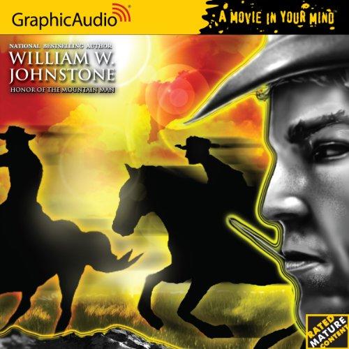 The Mountain Man 20 Honor of the Mountain Man (Smoke Jensen: the Mountain Man): William W. ...
