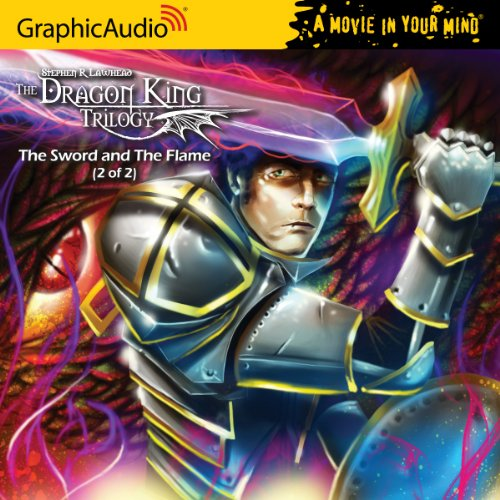 9781599508085: Dragon King Trilogy 3 - The Sword and the Flame (2 of 2)