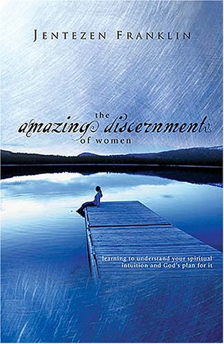 The Amazing Discernment of Women: Learning to: Franklin, Jentezen