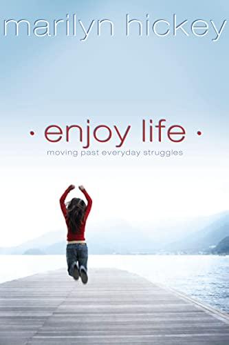 9781599510057: Enjoy Life: Moving Past Everyday Struggles