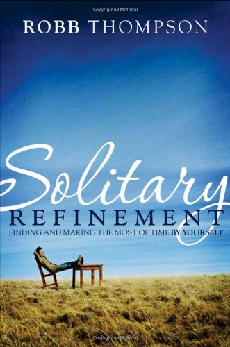 9781599510293: Solitary Refinement: The hidden power of being alone