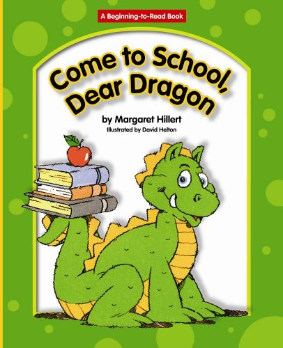 9781599530178: Come to School, Dear Dragon (Beginning to Read-dear Dragon)