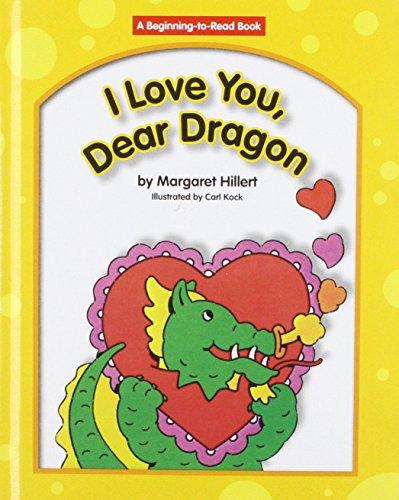9781599530208: I Love You, Dear Dragon (Beginning-To-Read - Dear Dragon)
