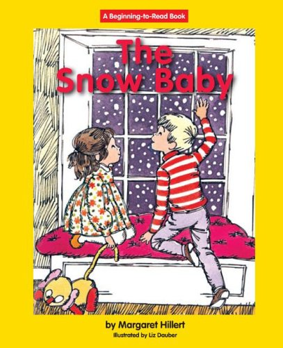 The Snow Baby (Beginning to Read-Easy Stories) (1599530457) by Hillert, Margaret