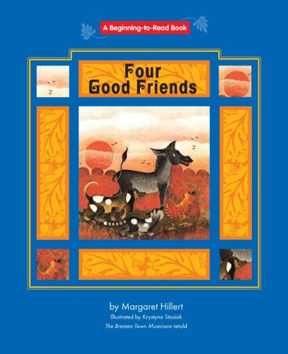 Four Good Friends (Beginning to Read-Fairy Tales: Hillert, Margaret