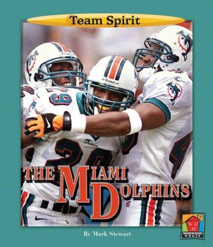 9781599530659: The Miami Dolphins (Team Spirit (Norwood))