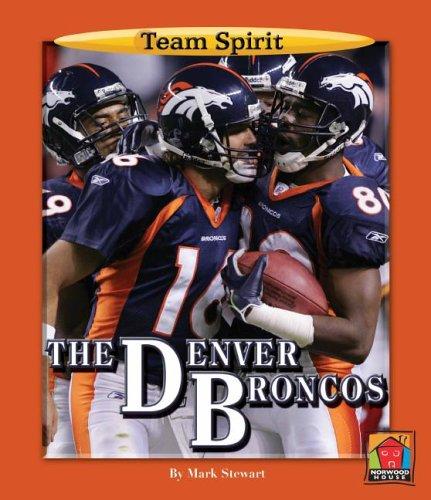 9781599530666: Denver Broncos (Team Spirit)