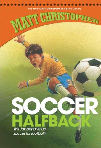9781599531106: Soccer Halfback (New Matt Christopher Sports Library (Library))