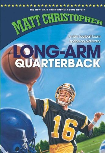 9781599531144: Long-Arm Quarterback (New Matt Christopher Sports Library (Library))