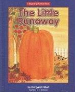 Little Runaway, the (Beginning-To-Read): Margaret Hillert