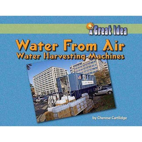 9781599531960: Water from Air: Water-Harvesting Machines (Great Idea)