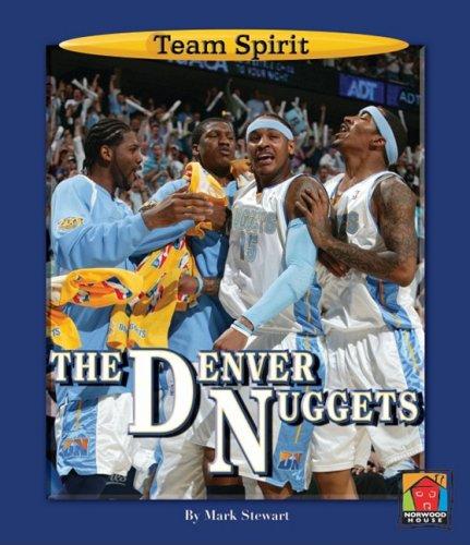 9781599532899: The Denver Nuggets (Team Spirit (Norwood))