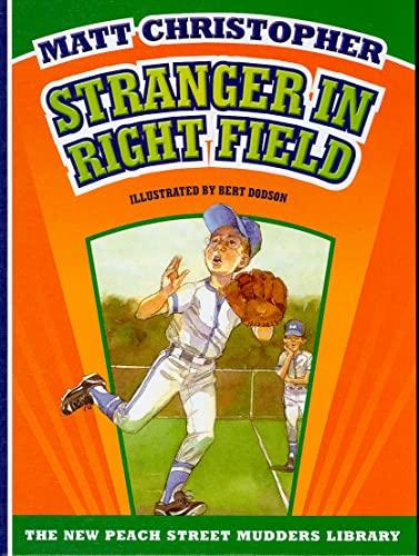 9781599533223: Stranger in Right Field (Matt Christopher's Peach Street Mudders)