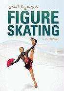 9781599533896: Girls Play to Win Figure Skating